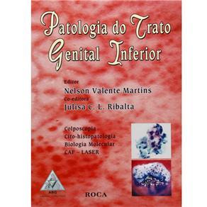 Patologia do Trato Genital Inferior: Colposcopia, Cito-histopatologia, Biologia Molecular e Caf-laser