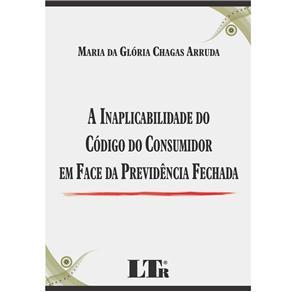 Inaplicabilidade do Codigo do Consumidor em Face da Previdencia Fechada, A