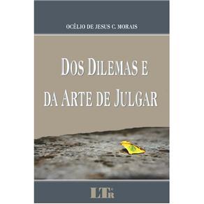 Dos Dilemas e da Arte de Julgar