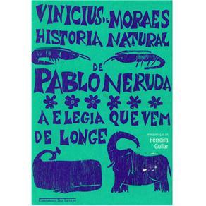 História Natural de Pablo Neruda: a Elegia Que Vem de Longe