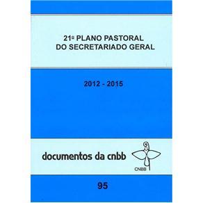 21 Plano Pastoral do Secretariado Geral 2012-2015 Doc. 95