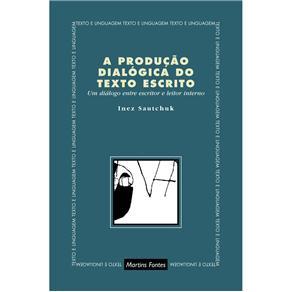 Produção Dialógica do Texto Escrito, A