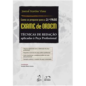 Técnicas de Redação Aplicadas à Peça Profissional: Como Se Preparar para a 2 Fase o Exame de Ordem