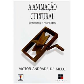 Animaçao Cultural: Conceitos e Propostas, A