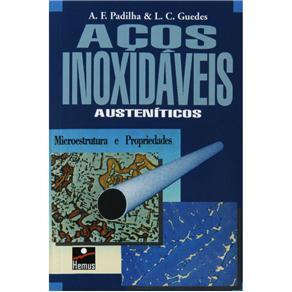 Acos Inoxidaveis Austeniticos - Microestrutura e Propriedades