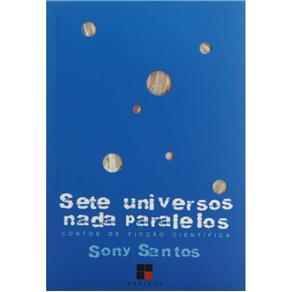 Sete Universo Nada Paralelos: Contos de Ficção Científica - Coleção Catálogo Geral