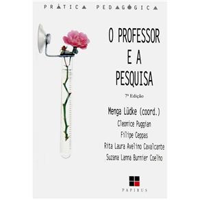 Professor e a Pesquisa, o - Coleção Prática Pedagógica