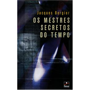 Mestres Secretos do Tempo, Os