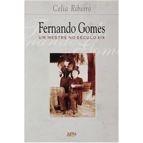 Fernando Gomes - um Mestre no Seculo Xix