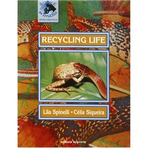 Recycling Life - Coleção Science In English