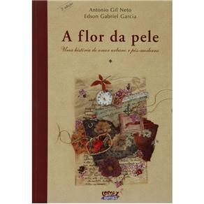 Flor da Pele, a - uma Historia de Amor Urbana