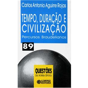 Tempo, Duracao e Civilizacao - Percursos Braudelianos