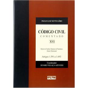 Código Civil Comentado: Direito de Família. Relações de Parentesco. Direito Patrimonial - Artigos 1.591 a 1.693 - V. Xvi