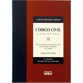 Código Civil Comentado: Direito das Obrigações. Várias Espécies de Contrato (fiança, Transação e Compromisso). Atos Unil
