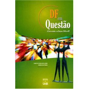 Df em Questao - a Universidade e as Eleicoes 2006 no Df