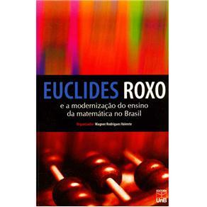 Euclides Roxo - e a Modernizacao do Ensino da Matematica no Brasil