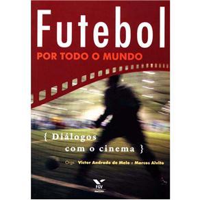 Futebol por Todo o Mundo - Dialogos Com o Cinema