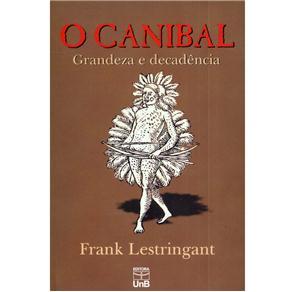 Canibal, O: Grandeza e Decadência