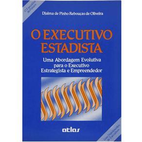 O Executivo Estadista: uma Abordagem Evolutiva para o Executivo Estrategista e Empreendedor