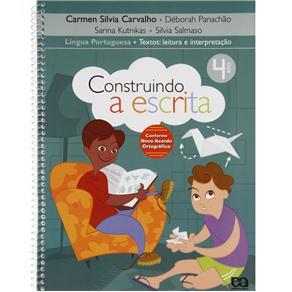 Construindo a Escrita: Textos, Leitura e Interpretação - 4 Ano / 3 Série