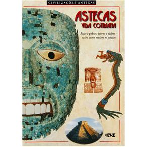 Astecas - Vida Cotidiana