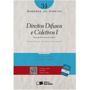 Direitos Difusos e Coletivos 1 - Vol. 34 - Coleção Saberes do Direito
