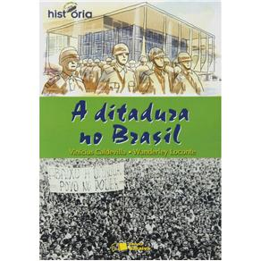 Ditadura no Brasil, a - Col. por Dentro da Historia