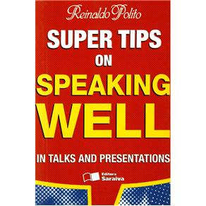 Super Tips On Speaking Well - In Talks And Presentations