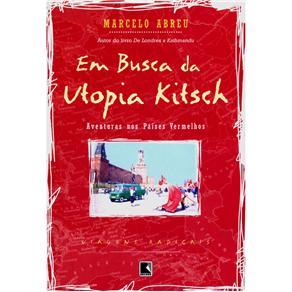 Em Busca da Utopia Kitsch - Col. Viagens Radicais