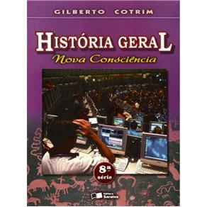 História Geral - Nova Consciência - 8 Série / 9 Ano