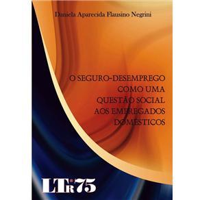 O Seguro - Desemprego Como uma Questão Social aos Empregados Domésticos