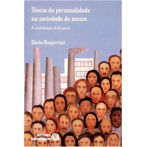 Teoria da Personalidade na Sociedade de Massa: a Contribuição de Gramsci