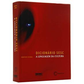 Dicionario Sesc: a Linguagem da Cultura a Linguagem da Cultura