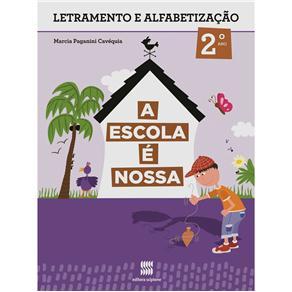 Escola É Nossa, A: Português - 1ª Série - 2ª Ano (2012 - Edição 2)