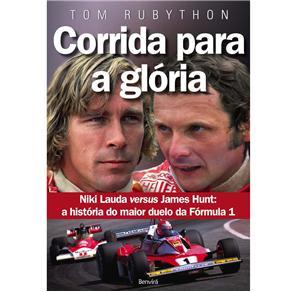 Corrida para a Gloria: James Hunt Versus Niki Lauda - a História do Maior Duelo da Fórmula 1