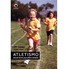 Atletismo: Manual Técnico para Atletas Iniciantes