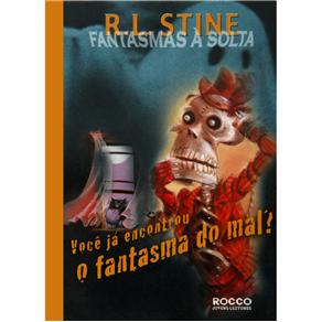 Voce Ja Encontrou o Fantasma do Mal?