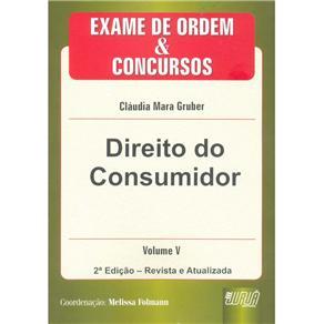 Direito do Consumidor - Vol. 5 - Coleção Exames de Ordem e Concursos
