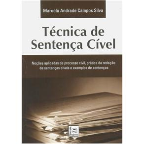 Técnica de Sentença Cível - Noções Aplicadas de Processo Civil, Prática da Redação de Sentenças Cíveis e Exemplos de Sen