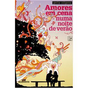Amores em Cena numa Noite de Verao - Col. Caos, Beijos e Catastrofes