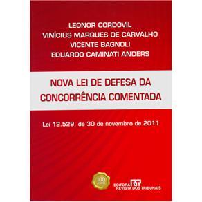 Nova Lei de Defesa da Concorrencia Comentada: Lei 12.529, de 30 de Novembro de 2011