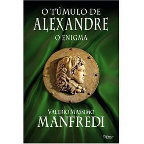 Túmulo de Alexandre: o Enigma, O