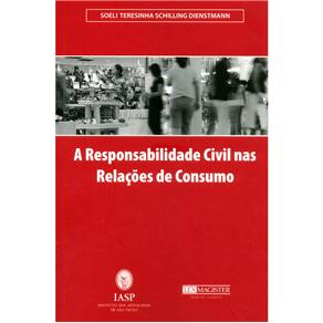 Responsabilidade Civil nas Relações de Consumo, A