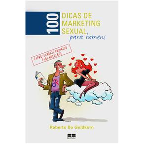 100 Dicas de Marketing Sexual: para Homens