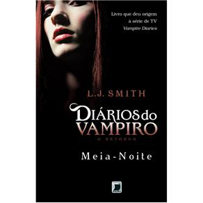 Diários do Vampiro - o Retorno: Meia-noite - Volume 3 - L.j. Smith