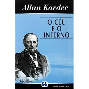 O Céu e o Inferno - Allan Kardec