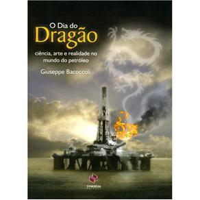 Dia do Dragão: Ciência Arte e Realidade no Mundo do Petróleo