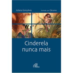 Contos no Ponto - Cinderela Nunca Mais - Juliana Gonçalves