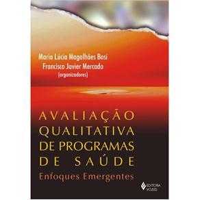 Avaliação Qualitativa de Programas de Saúde: Enfoques Emergentes
