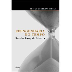 Idéias Contemporâneas - Reengenharia do Tempo